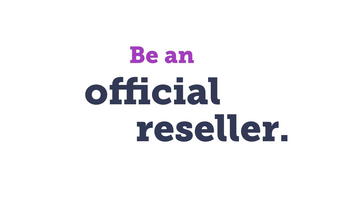Be an official reseller